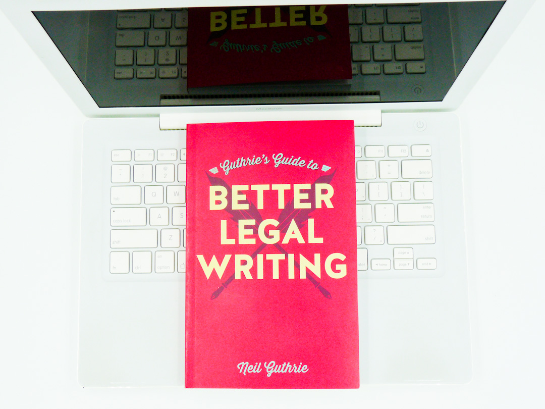 Better Legal Writing – Neil Guthrie Book